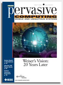 Weiser's Vision: 20 Years Later IEEE Pervasive journal takes a look